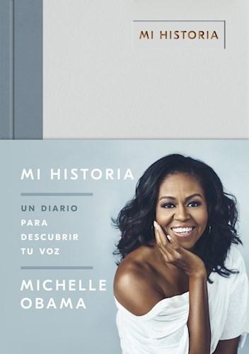 Mi Historia : Un Diario Para Descubrir Tu Voz Obama Michelle