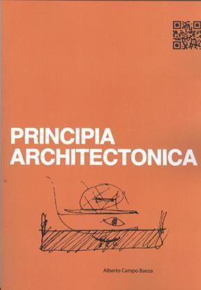 Principia Architectonica Campo Baeza Alberto
