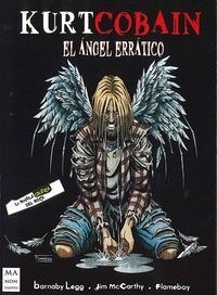 Kurt Cobain .El Angel Erratico Barnaby Legg