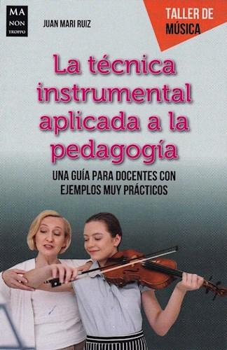 Tecnica Instrumental Aplicada A La Pedagogia . Taller De Musica Ruiz Alberca Juan Maria