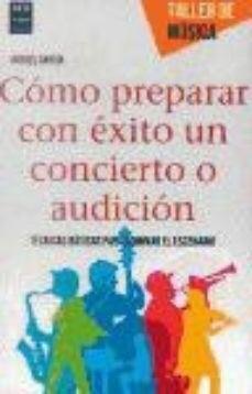 Como Preparar Con Exito Un Concierto O Audicion Garcia Rafael