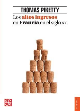 Los Altos Ingresos En Francia En El Siglo Xx Piketty Thomas