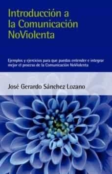 Introduccion A La Comunicacion No Violenta Sanchez Lozano Jose Gerardo
