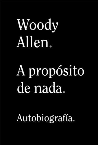 A Proposito De Nada Allen Woody