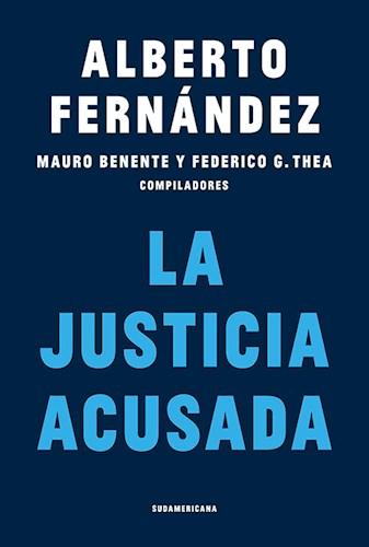 La Justicia Acusada Fernandez Alberto