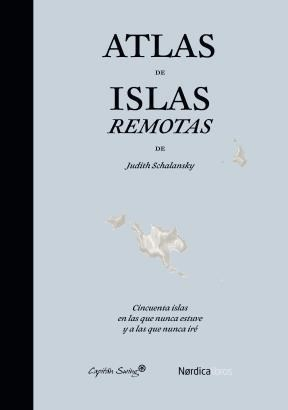 Atlas De Islas Remotas Schalansky Judith