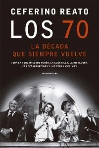 Los 70 : La Decada Que Siempre Vuelve Reato Ceferino