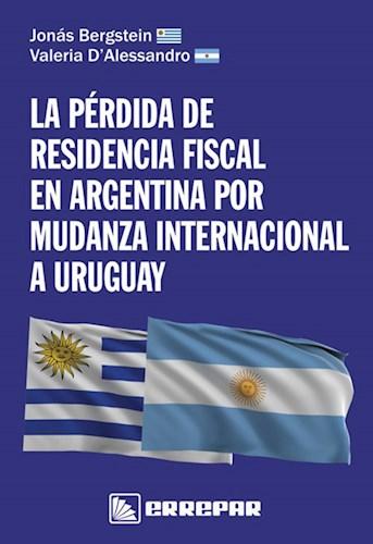 La Perdida De Residencia Fiscal En Argentina Bergstein Jonas