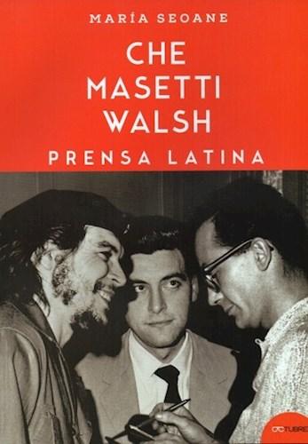 Che , Masetti , Walsh Seoane Maria