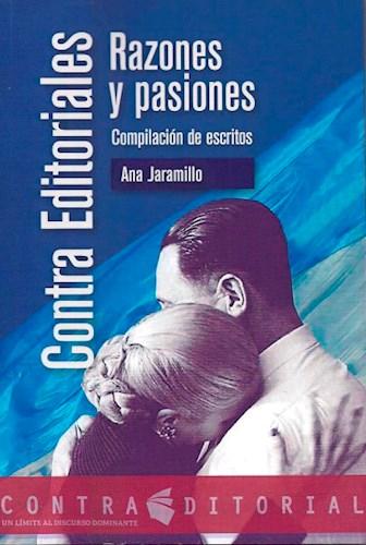 Contra Editoriales , Razones Y Pasiones Jaramillo Ana