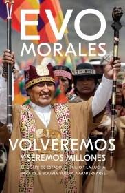 Volveremos Y Seremos Millones Morales Evo