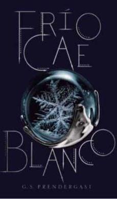 Frio Cae Blanco  ( Libro 2 Saga Cero Se Repite Siempre ) Prendergastg G.S.