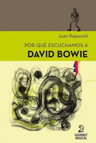 Por Qu Escuchamos A David Bowie Rapacioli Juan