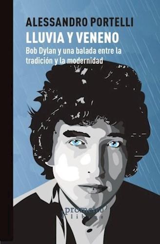 Lluvia Ya Veneno. Bob Dylan Y Una Balada Entre Tradicion Y Modernidad Portelli Alessandro