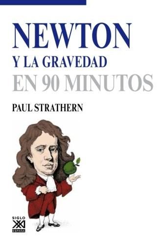 Newton Y La Gravedad En 90 Minutos Strathern Paul
