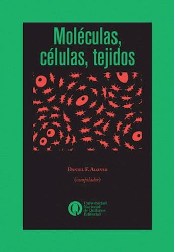 Moleculas ,Celulas, Tejidos Alonso Daniel