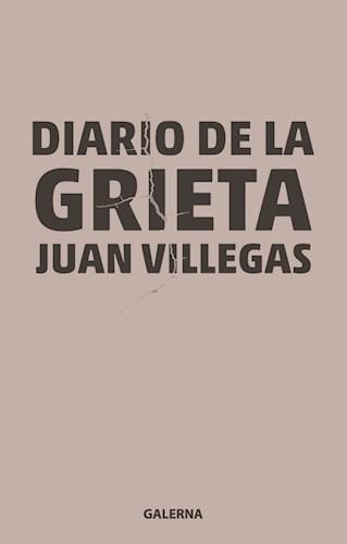 Diario De La Grieta Villegas Juan