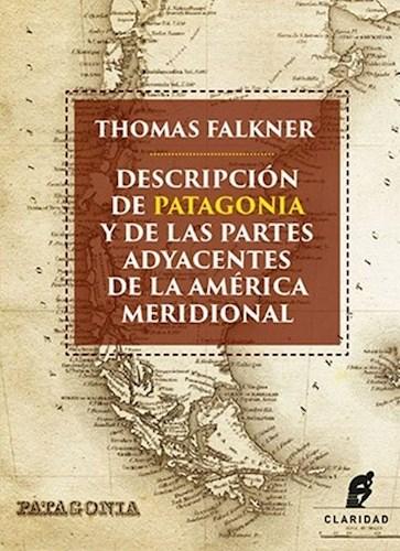 Descripcion De Patagonia Y De Las Partes Adyacentes Falkner Thomas