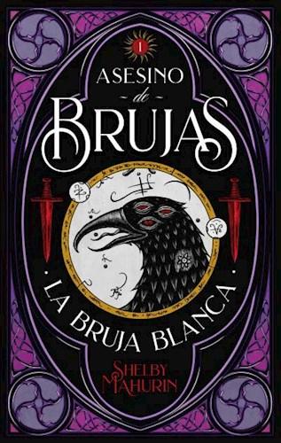 Asesino De Brujas  ( Libro 1 Saga Asesino De Brujas ) Mahurin Shelby