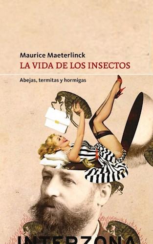 La Vida De Los Insectos .Abejas Termitas Y Hormigas Maeterlinck Maurice