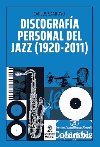 Discografa Personal Del Jazz (1920-2011) Sampayo Carlos