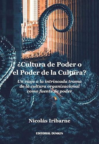 Cultura De Poder O El Poder De La Cultura? Un Viaje A La Intrincada Trama D Iribarne Nicolas
