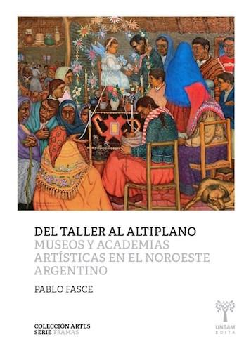 Del Taller Al Altiplano Fasce Pablo