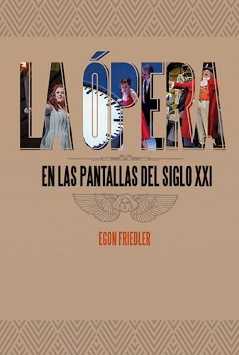 La Opera En Las Pantallas Del Siglo Xxi Friedler,