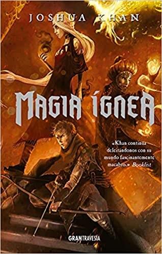 Magia Ignea ( Libro 3 Trilogia Magia Sombria ) Khan Joshua