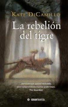 La Rebelion Del Tigre Dicamillo Kate