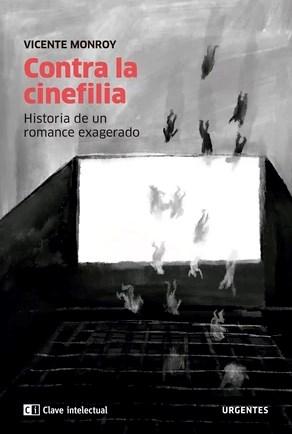 Contra La Cinefilia Monroy Vicente
